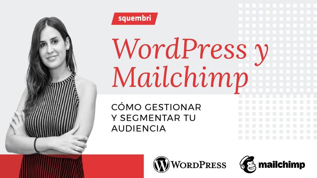 Webinar Squembri: WordPress y Mailchimp impartido por Ana Gómiz