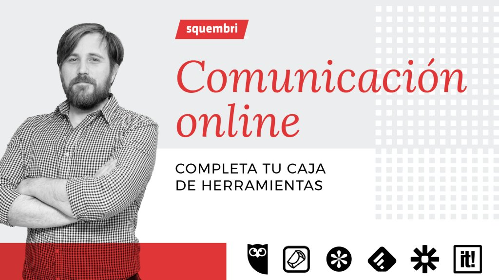 Webinar Squembri: Comunicación online impartido por Luis Arronte